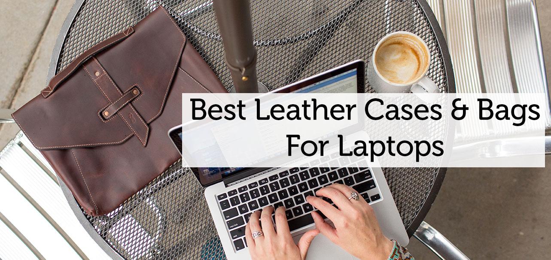 best leather laptop case