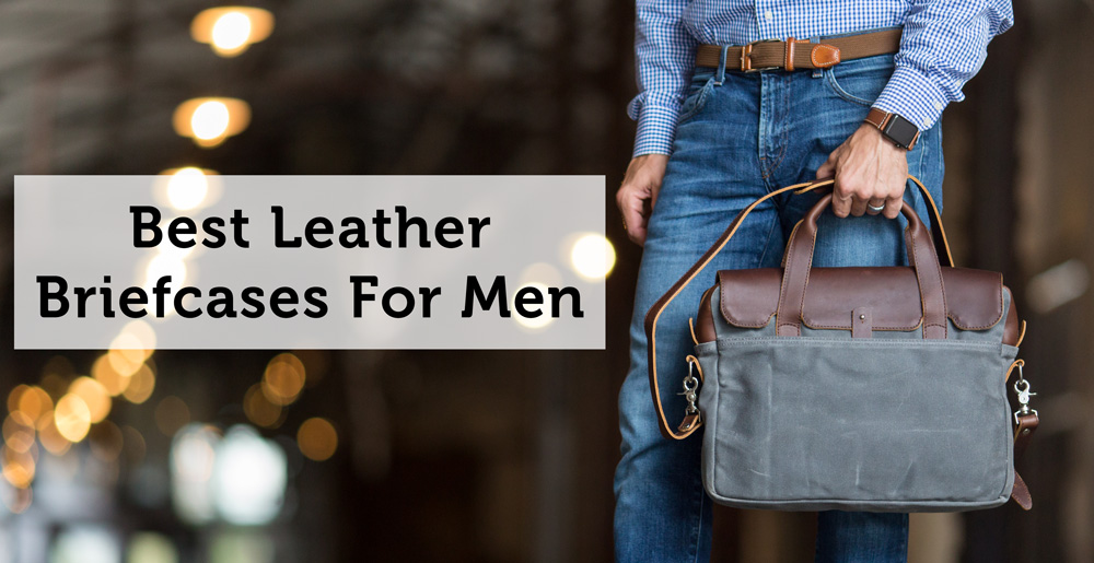 best leather briefcases for men