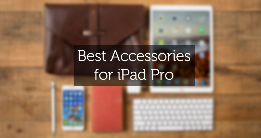 best ipad pro accessories