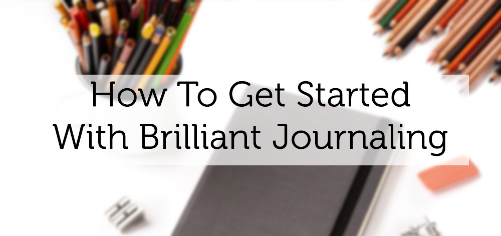 how to brilliant journal and how to bullet journal