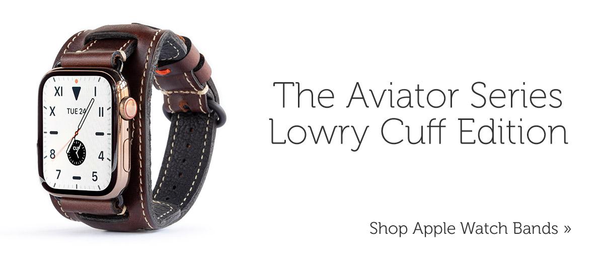 The Aviator Series Lowry Cuff Edition